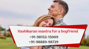 Vashikaran mantra for a boyfriend