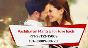 Vashikaran Mantra For love back