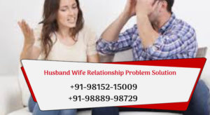 Husband Wife Relationship Problem Solution