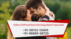 Online Girlfriend Back Astrology Mantra Specialist