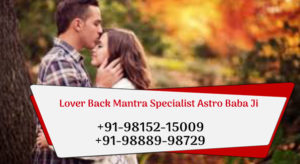 Lover Back Mantra Specialist Astro Baba Ji
